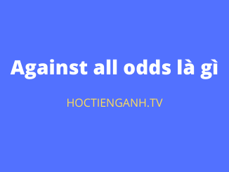 Against all odds là gì