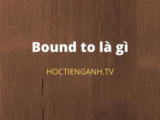 Bound to là gì