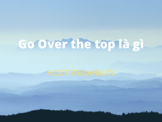 Go Over the top là gì