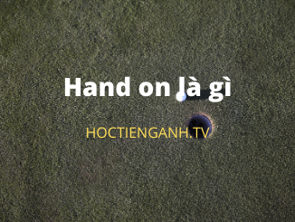 Hand on là gì