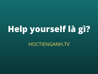 Help yourself là gì?