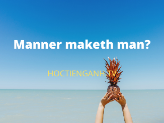 Manner maketh man là gì