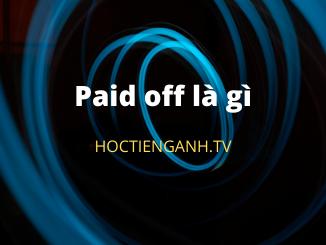 Paid off là gì