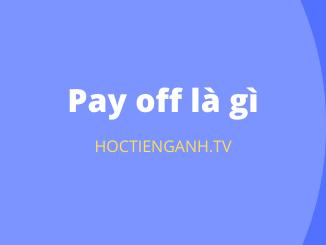Pay off là gì