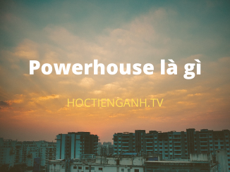 Powerhouse là gì