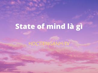 State of mind là gì