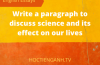 Write a paragraph to discuss science and its effect on our lives
