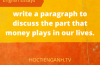 Discuss the part that money plays in our lives