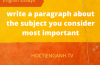 write a paragraph about the subject you consider most important