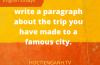 write a paragraph about the trip you have made to a famous city.