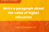 write a paragraph about the value of higher education