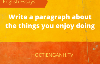 write a paragraph about the things you enjoy doing