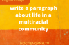 write a paragraph about life in a multiracial community