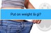 Put on weight