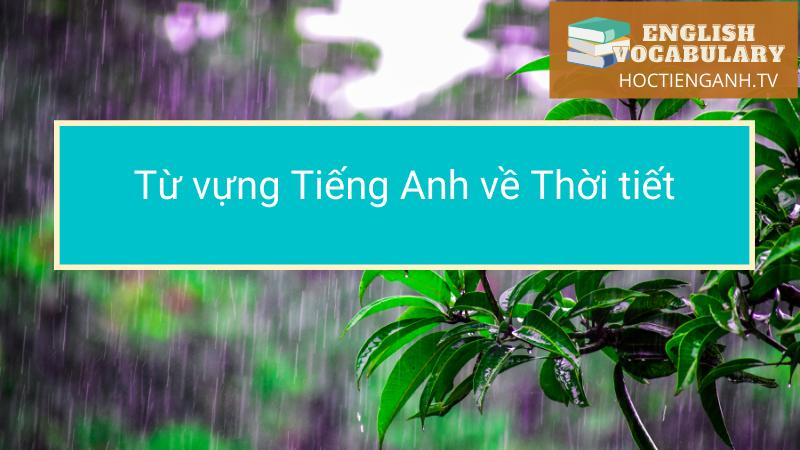 Từ vựng Tiếng Anh về Thời tiết