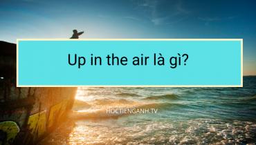 Up in the air là gì?