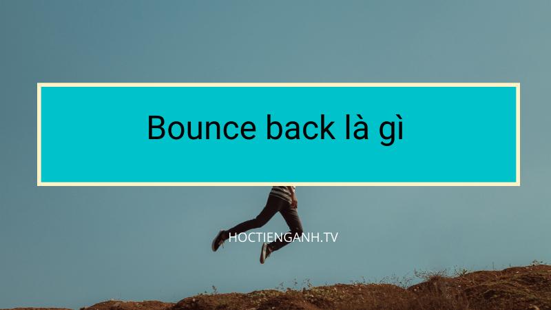 Bounce back là gì