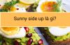 Sunny side up là gì?