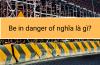 Be in danger of nghĩa là gì?